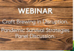 Craft Brewing in Disruption Pandemic Survival Strategies Panel Discussion Webinar