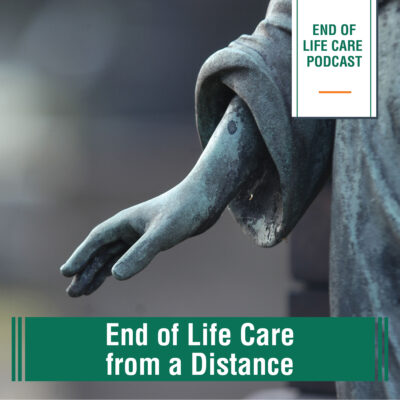 End of Life Care from a Distance